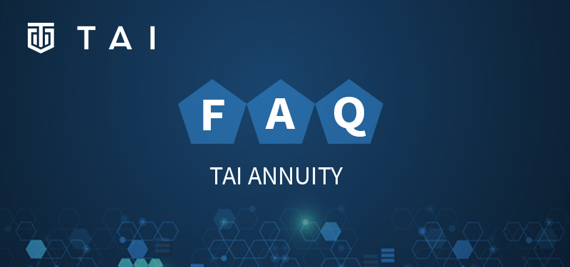 [TAI FAQ] How to Use TAI to Administer Life Annuity Business
